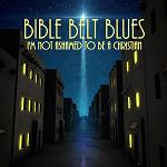 Bible Belt Blues -