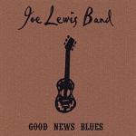 Joe Lewis Band - Good News Blues